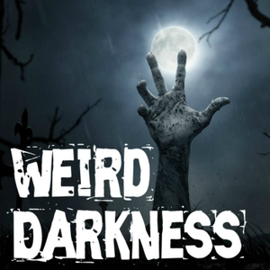 Weird Darkness: Stories of the Paranormal, Supernatural, Legends, Lore, Mysterious, Macabre, Unsolved by Darren Marlar