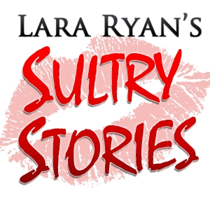 Sultry Stories | Hot Erotic Tales | Nonfiction Explicit Audio by Lara Ryan