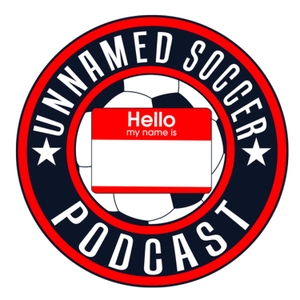 Unnamed Soccer Podcast by Unnamed Soccer Podcast