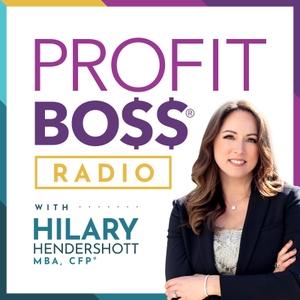 Profit Boss® Radio - THE Podcast for Women and Money by Hilary Hendershott, CFP