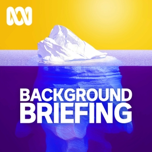 Background Briefing by ABC Radio