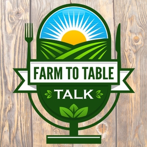 Farm To Table Talk by Farm To Table Talk