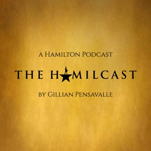 The Hamilcast: A Hamilton Podcast by The Hamilcast