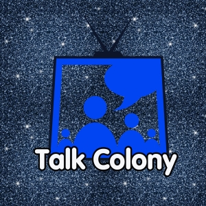 THE TALK COLONY by Talk Colony with Tracey & Carter