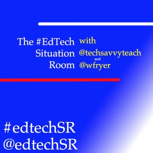 EdTech Situation Room by @techsavvyteach & @wfryer by @techsavvyteach & @wfryer