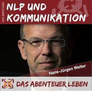 Das Abenteuer NLP & Kommunikation by Hans-Jürgen Walter