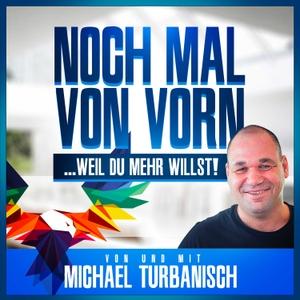 Noch mal von vorn...weil Du MEHR willst! by Michael Turbanisch