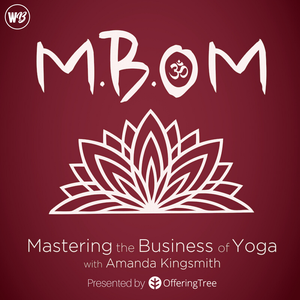 Mastering the Business of Yoga by Amanda Kingsmith