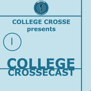 College Crossecast by College Crosse