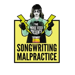 Songwriting Malpractice by The Noise Feed