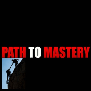 Path to Mastery by David I Hill