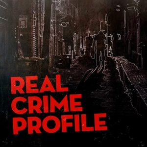 Real Crime Profile by Real Crime Profile / Wondery