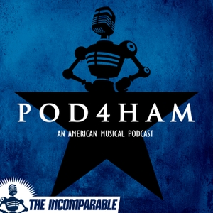 Pod4Ham - a podcast about the musical Hamilton by Chip Sudderth