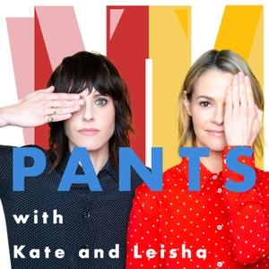 PANTS     with Kate and Leisha by Kate and Leisha
