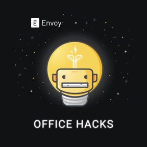 Envoy Office Hacks by Envoy