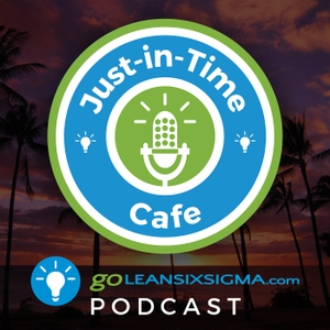 Just-In-Time Cafe: Lean Six Sigma, Leadership, Change Management by GoLeanSixSigma.com