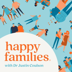 Dr Justin Coulson's Happy Families by Dr Justin Coulson