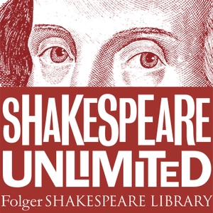 Folger Shakespeare Library: Shakespeare Unlimited by FolgerShakespeareLibrary