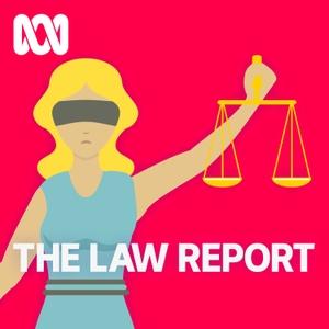Law Report - Full program podcast by ABC Radio