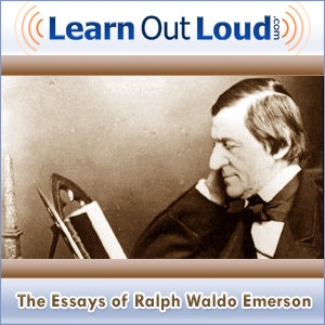 The Essays of Ralph Waldo Emerson Podcast by LearnOutLoud.com