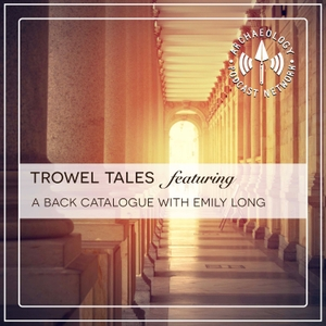Trowel Tales by Archaeology Podcast Network