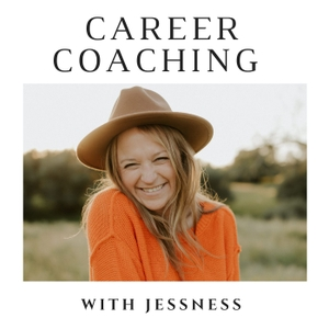 Career Coaching with Jessness by Career Coach Jessica Smith presents Career Advice, Interview Prep, Personal Branding and Job Hunting Skills