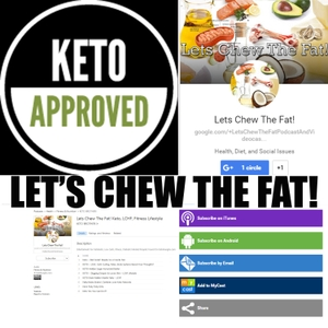 Lets Chew The Fat! by The Keto Brother