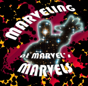 Marveling at Marvel's Marvels by Allen, Josef, and Jonathan