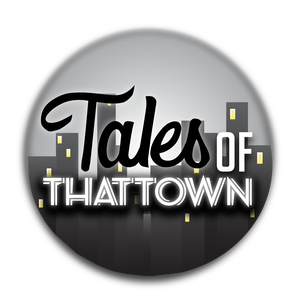 Tales of THATTOWN by THATTOWN Entertainment