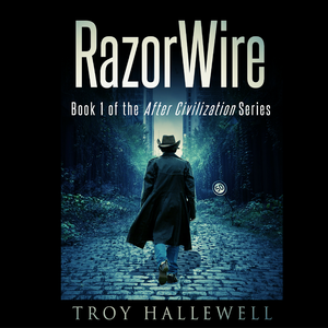 RazorWire: After Civilization Serialized Audiobook Podcast by Troy Hallewell