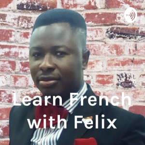 Learn French with Felix by Felix Ayanbode