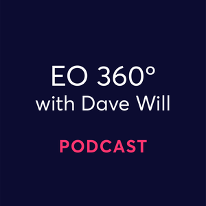EO 360°: A podcast by the Entrepreneurs' Organization by EO Virtual Learning