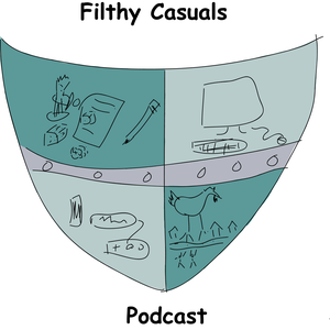 Filthy Casuals Podcast by Filthy Casuals Podcast