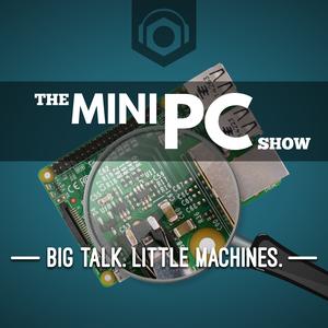 MiniPC Show - Podnutz by Podnutz.com