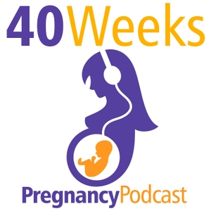 40 Weeks Pregnancy Podcast by Vanessa Merten of the Pregnancy Podcast