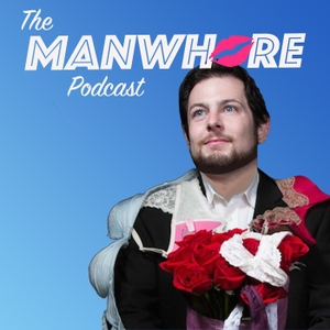 The Manwhore Podcast: A Sex-Positive Quest by Billy Procida