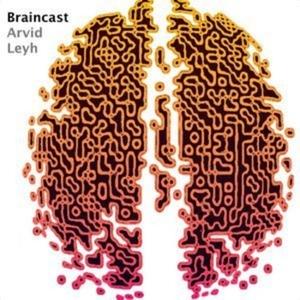 Braincast - auf der Frequenz zwischen Geist und Gehirn by Arvid Leyh