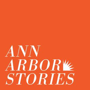 Ann Arbor Stories | Ann Arbor District Library by Ann Arbor District Library