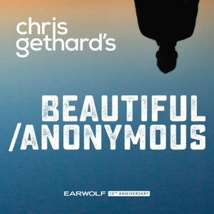 Beautiful Stories From Anonymous People by Earwolf & Chris Gethard