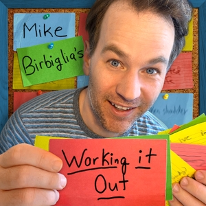 Mike Birbiglia's Working It Out by Mike Birbiglia