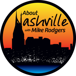 About Nashville Podcast by Mike Rodgers - Nashville - Country Music - Comedy - Tennessee - Acting - B