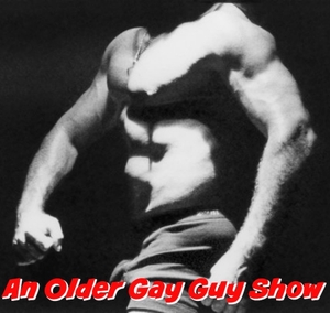 An Older Gay Guy Show