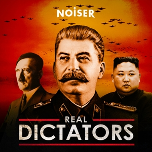 Real Dictators by Noiser Podcasts