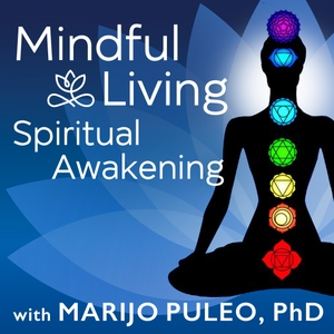 Mindful Living Spiritual Awakening by Marijo Puleo PhD