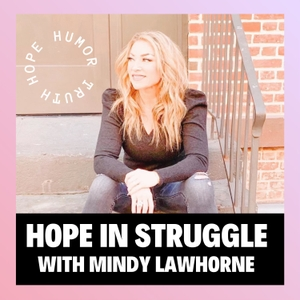 Hope In Struggle by Mindy Lawhorne