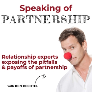 Speaking of Partnership:  Personal Stories of the Power and Payoffs of Partnership by Ken Bechtel