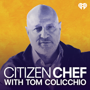 Citizen Chef with Tom Colicchio by iHeartRadio