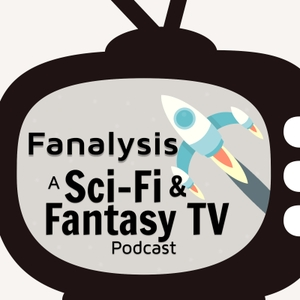 Fanalysis: A Sci-Fi & Fantasy TV Podcast by ASK Genre TV