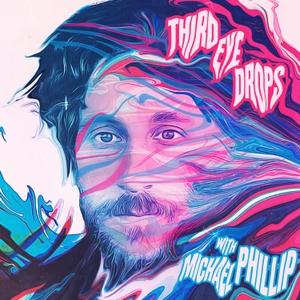 THIRD EYE DROPS by Michael Phillip