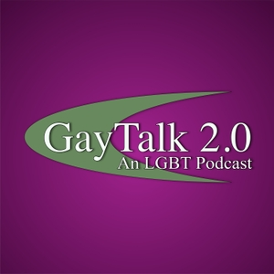 Gay Talk 2.0: An LGBT PodCast by GayTalk 2.0: An LGBT Podcast with Tom, Nick & Chris